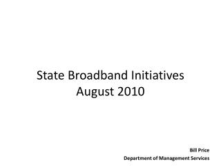 State Broadband Initiatives August 2010