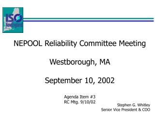 NEPOOL Reliability Committee Meeting Westborough, MA September 10, 2002 Agenda Item #3