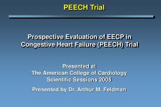 Prospective Evaluation of EECP in Congestive Heart Failure (PEECH) Trial
