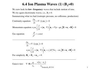6.4 Ion Plasma Waves (1) (B 1 =0)