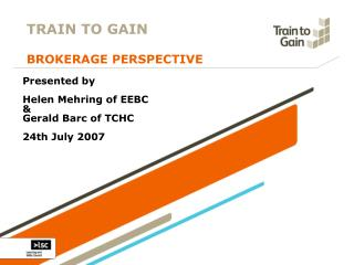 TRAIN TO GAIN BROKERAGE PERSPECTIVE