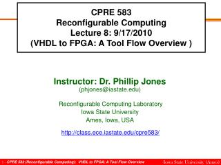 CPRE 583 Reconfigurable Computing Lecture 8: 9/17/2010 (VHDL to FPGA: A Tool Flow Overview )
