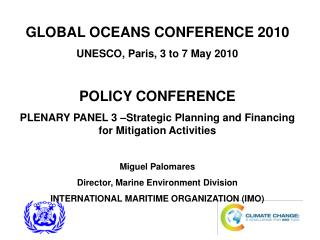 GLOBAL OCEANS CONFERENCE 2010 UNESCO, Paris, 3 to 7 May 2010 POLICY CONFERENCE