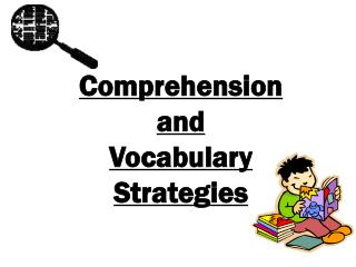 Comprehension  and  Vocabulary  Strategies