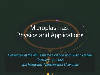 Microplasmas: Physics and Applications