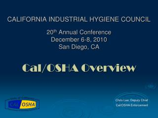 CALIFORNIA INDUSTRIAL HYGIENE COUNCIL 20 th  Annual Conference  December 6-8, 2010 San Diego, CA