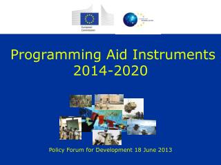 Programming Aid Instruments  2014-2020 Techni Policy Forum for Development 18 June 2013