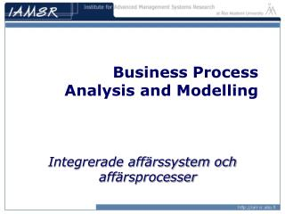 Business Process Analysis and Modelling