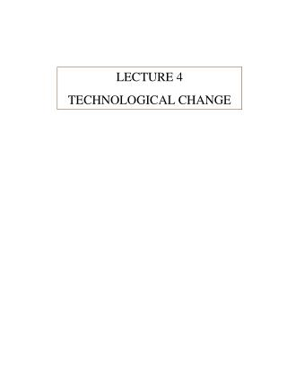LECTURE 4 TECHNOLOGICAL CHANGE