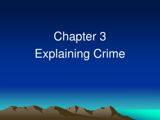 Chapter 3 Explaining Crime