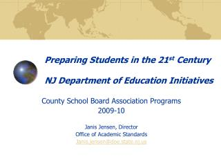 Preparing Students in the 21 st  Century NJ Department of Education Initiatives