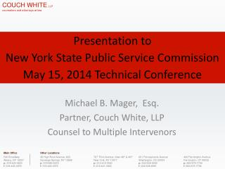 Michael B. Mager,  Esq. Partner, Couch White, LLP Counsel to Multiple Intervenors