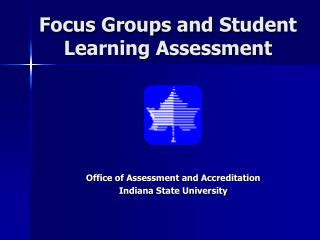 Focus Groups and Student Learning Assessment