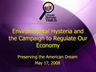 Environmental Hysteria and the Campaign to Regulate Our Economy