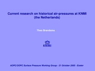 Current research on historical air-pressures at KNMI (the Netherlands)