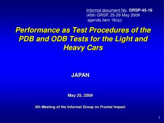 Performance as Test Procedures of the PDB and ODB Tests for the Light and Heavy Cars
