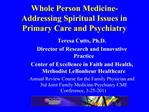 Whole Person Medicine- Addressing Spiritual Issues in Primary Care and Psychiatry
