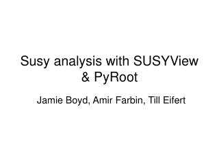 Susy analysis with SUSYView & PyRoot