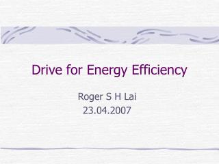Drive for Energy Efficiency