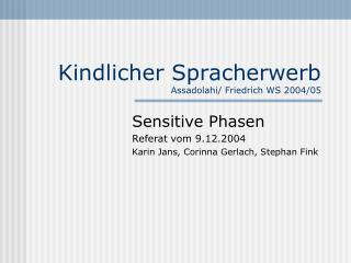 Kindlicher Spracherwerb Assadolahi/ Friedrich WS 2004/05