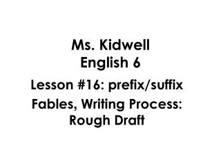 Ms. Kidwell English 6