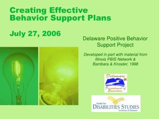 Creating Effective Behavior Support Plans July 27, 2006