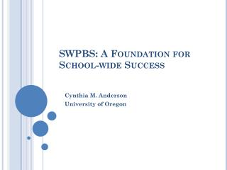 SWPBS: A Foundation for School-wide Success
