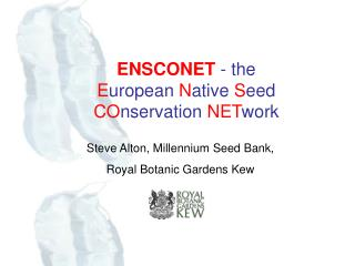 ENSCONET  - the  E uropean  N ative  S eed  CO nservation  NET work