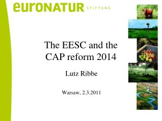 The EESC and the  CAP reform 2014