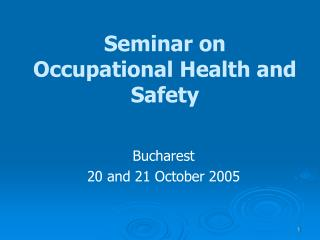 Seminar on Occupational Health and Safety