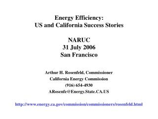 Energy Efficiency:  US and California Success Stories NARUC  31 July 2006  San Francisco