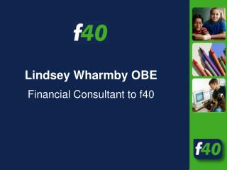 Lindsey Wharmby OBE Financial Consultant to f40