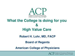 What the College is doing for you & High Value Care