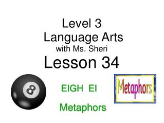 Level 3  Language Arts with  Ms. Sheri Lesson 34
