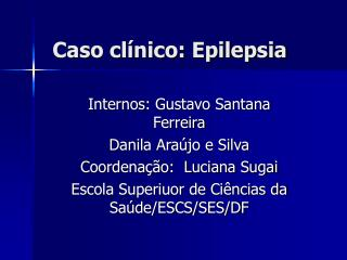 Caso clínico: Epilepsia