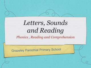 Letters, Sounds  and Reading