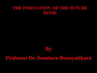 THE INNOVATION  OF THE FUTURE HOME