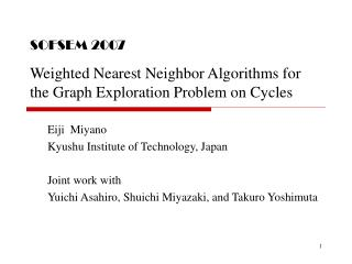 SOFSEM 2007 Weighted Nearest Neighbor Algorithms for the Graph Exploration Problem on Cycles