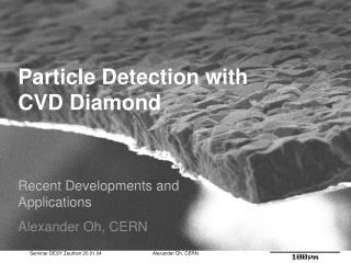 Particle Detection with  CVD Diamond