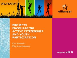PROJECTS ENCOURAGING  ACTIVE CITIZENSHIP AND YOUTH PARTICIPATION