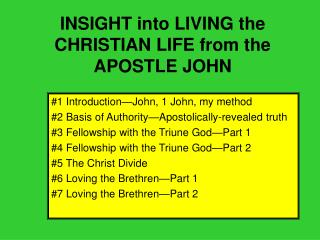 INSIGHT into LIVING the  CHRISTIAN LIFE from the APOSTLE JOHN