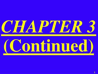CHAPTER 3 (Continued)