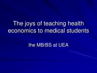 The joys of teaching health economics to medical students