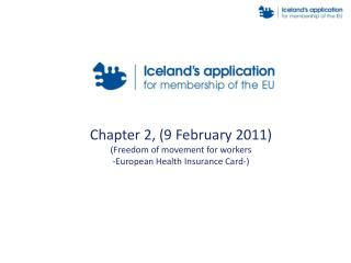 Chapter 2, (9 February 2011) (Freedom of movement for workers -European Health Insurance Card-)