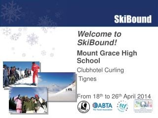 Welcome to SkiBound! Mount Grace High School Clubhotel Curling  Tignes