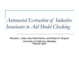 Automated Extraction of Inductive Invariants to Aid Model Checking