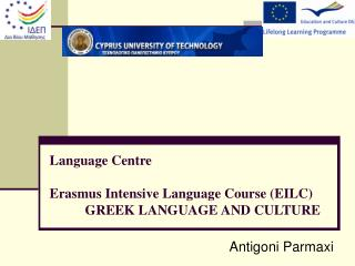 Language Centre Erasmus Intensive Language Course (EILC) GREEK LANGUAGE AND CULTURE