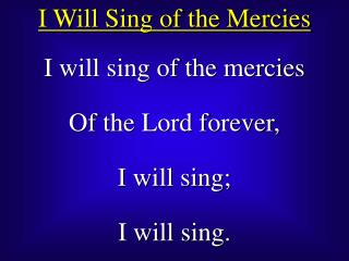 I Will Sing of the Mercies