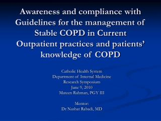 Awareness and compliance with Guidelines for the management of Stable COPD in Current Outpatient practices and patients'