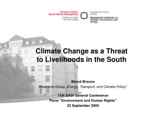 Climate Change as a Threat  to Livelihoods in the South